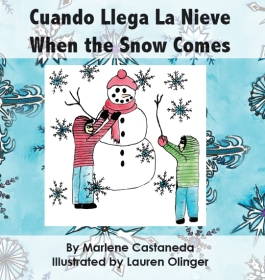 When the Snow Comes Cuando Llega La Nieve by Marlene Castaneda